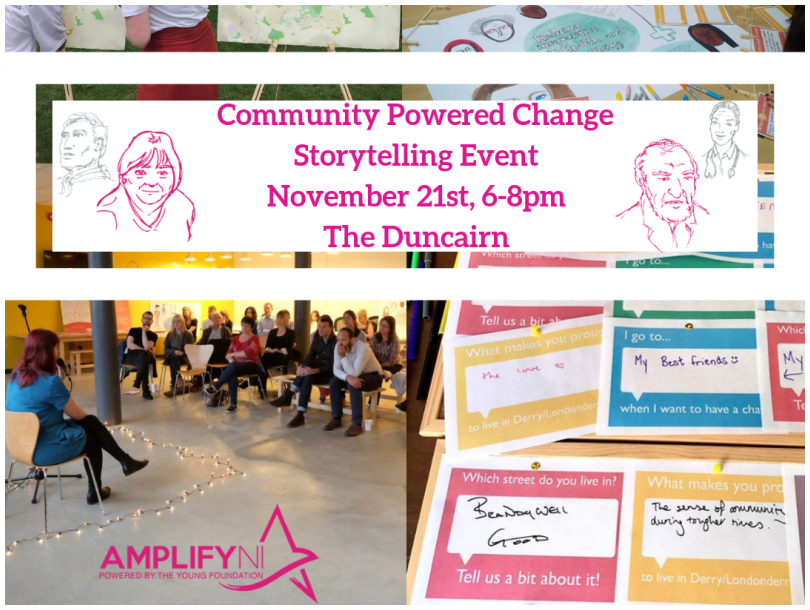 Community Powered Change: An evening of storytelling. November 21st, 6-8pm, The Duncairn