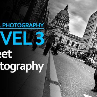 Level 3 - Street Photography