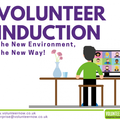 Volunteer Induction: The new Environment: The New Way!